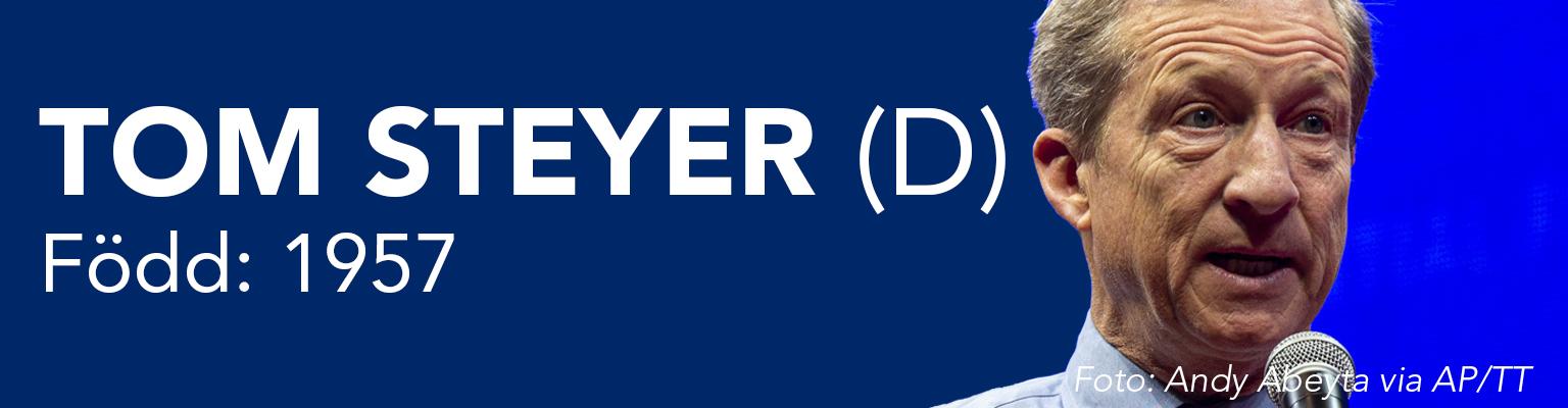 Tom Steyer ställer upp för för Demokraterna. Han är född 1957.