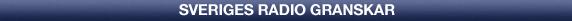 Sveriges Radio granskar