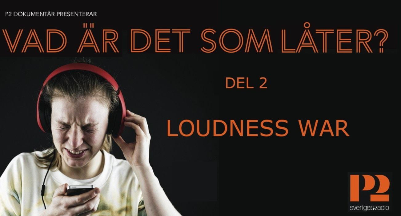 Loudness war - Vad är det som låter? del 2