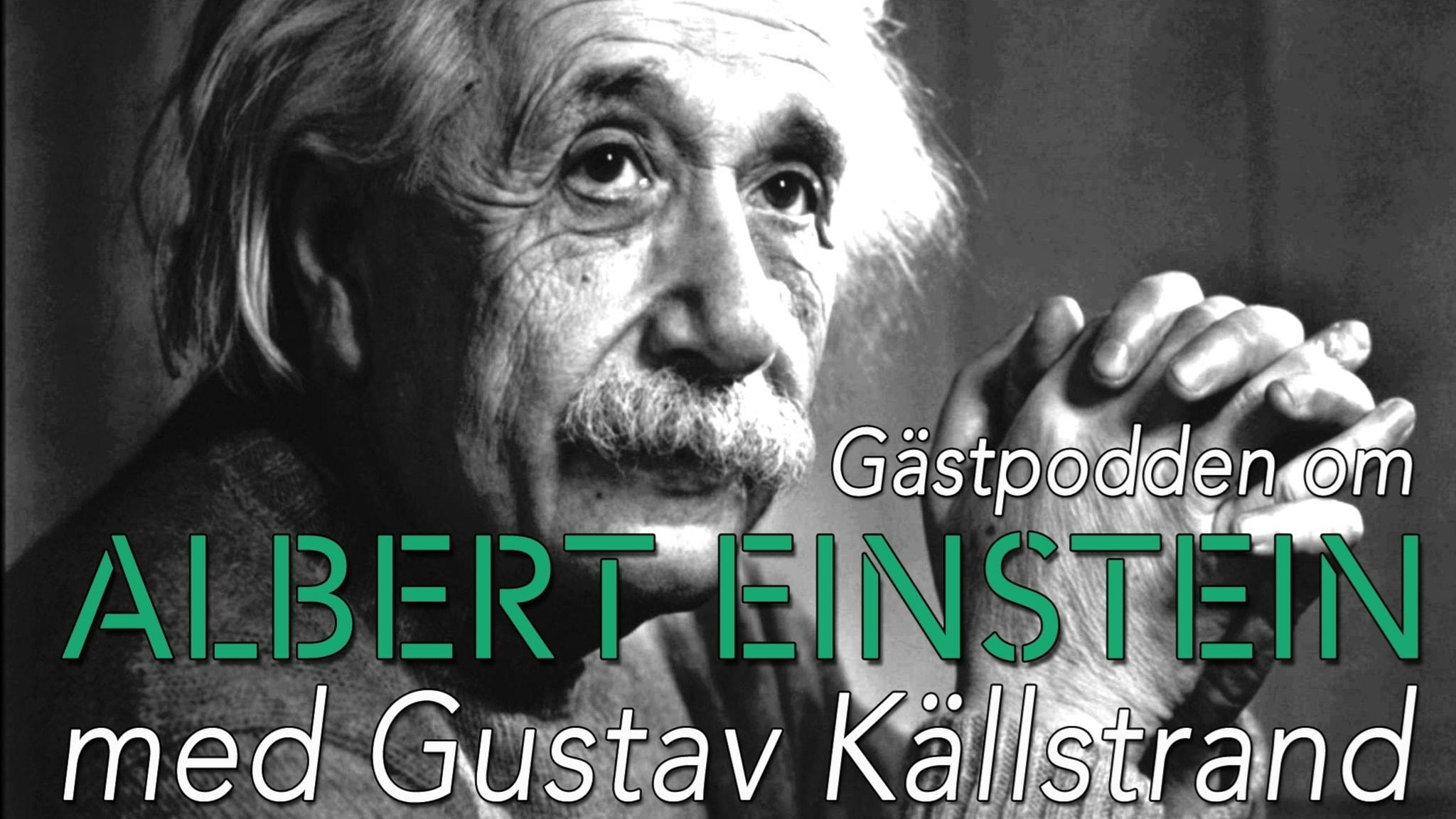 Gästpodden om Albert Einstein med Gustav Källstrand