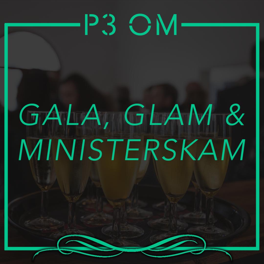P3 Om: Gala, glam och ministerskam