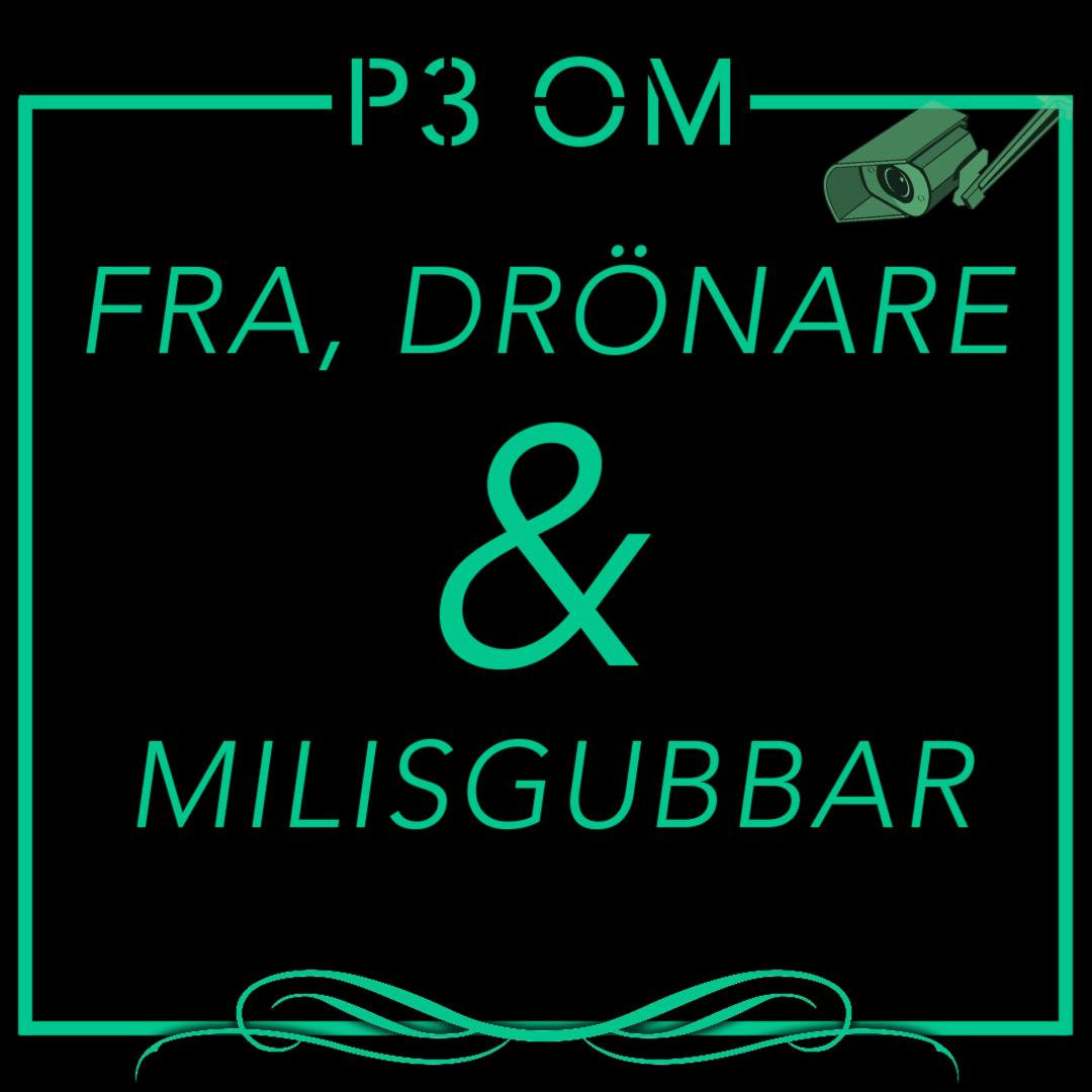 P3 Om: FRA, drönare och milisgubbar