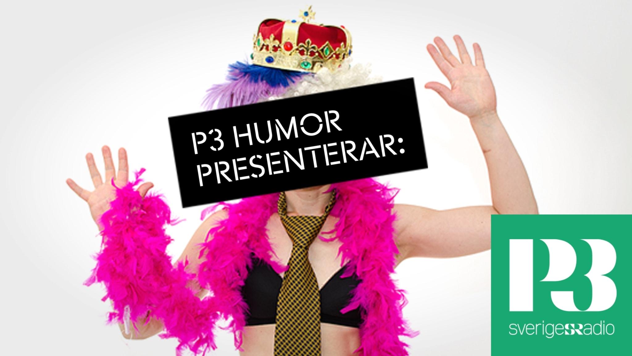 P3 Humor presenterar: