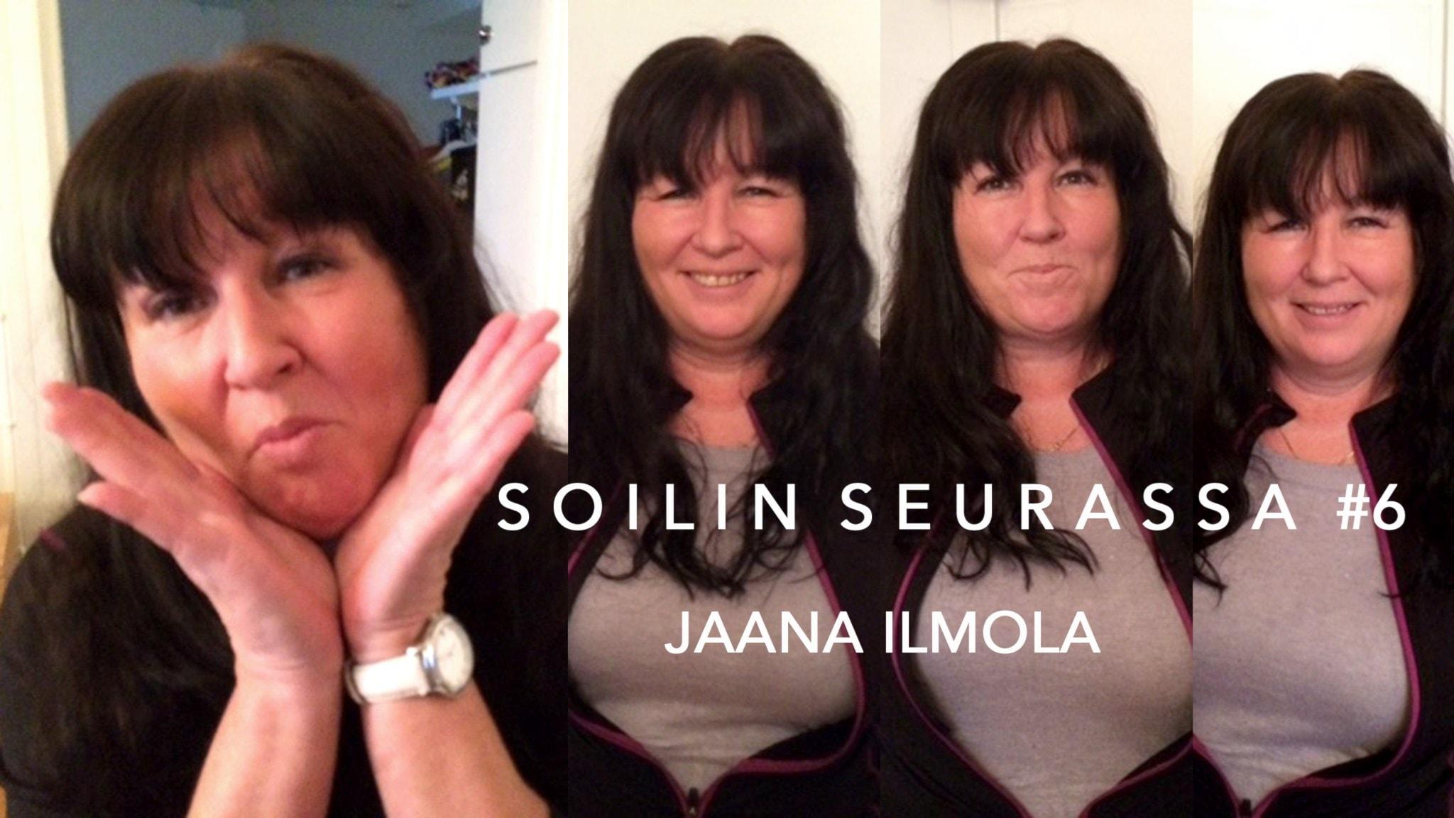Soilin seurassa suorapuheinen peruskoulunopettaja Jaana Ilmola, jolla on sekä nauru että itku herkässä