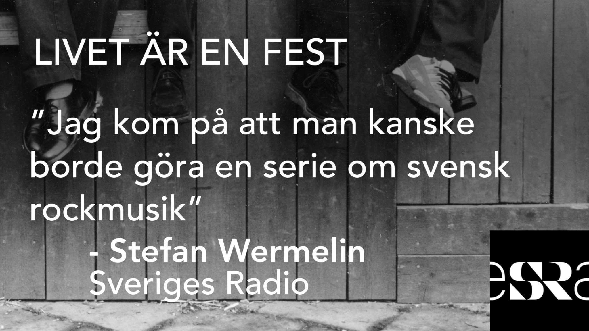 Livet är en fest – en poddserie om den svenska rockhistorien